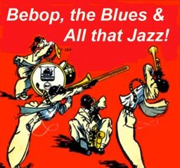 Bebop Blues And All That Jazz